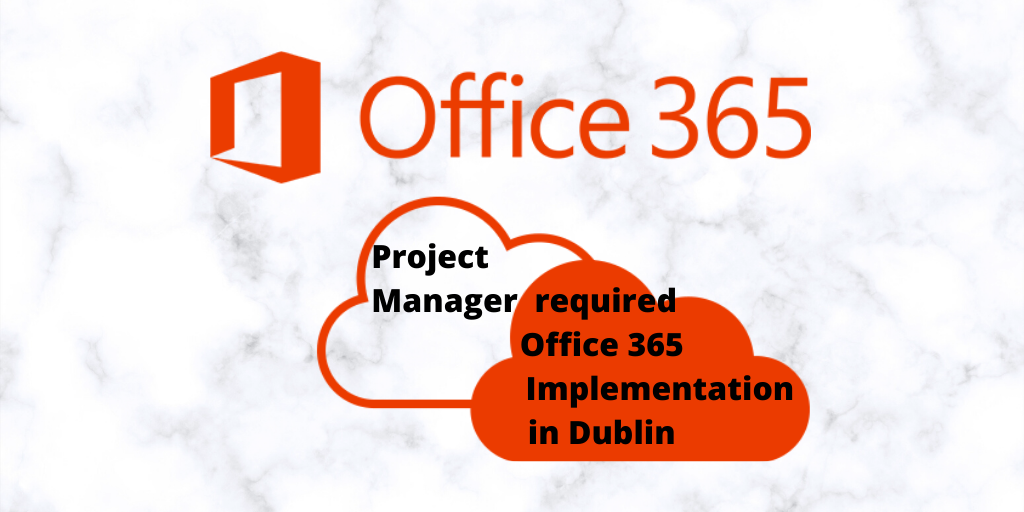 Featured Role – Senior Project Manager – Office 365 Implementation