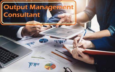 Output Management Consultant